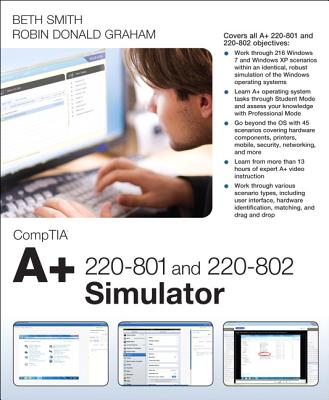 Comptia A+ 220-801 and 220-802 Simulator By Smith, Elizabeth (Beth)/ Graham, Robin/ Soper, Mark Edward/ Prowse, David L.